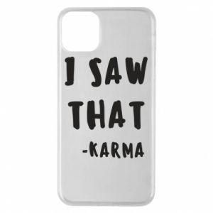 Etui na iPhone 11 Pro Max I saw that. - Karma