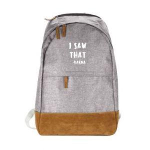 Miejski plecak I saw that. - Karma