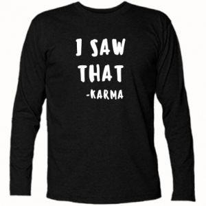 Koszulka z długim rękawem I saw that. - Karma