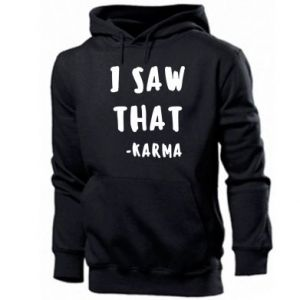 Męska bluza z kapturem I saw that. - Karma