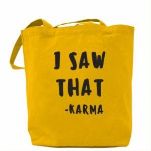 Torba I saw that. - Karma