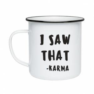 Kubek emaliowane I saw that. - Karma