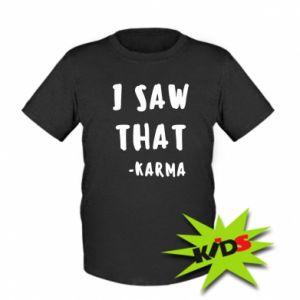 Dziecięcy T-shirt I saw that. - Karma