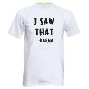 Męska koszulka sportowa I saw that. - Karma