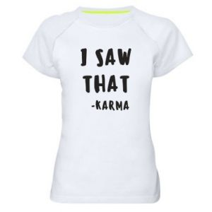 Damska koszulka sportowa I saw that. - Karma