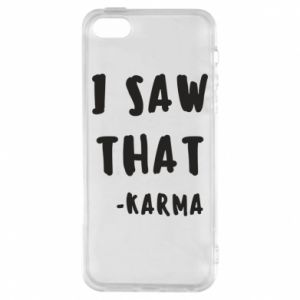 Etui na iPhone 5/5S/SE I saw that. - Karma