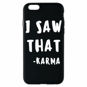 Etui na iPhone 6/6S I saw that. - Karma