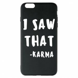 Etui na iPhone 6 Plus/6S Plus I saw that. - Karma