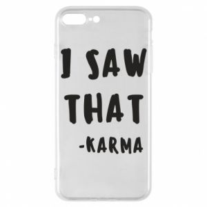 Etui na iPhone 7 Plus I saw that. - Karma