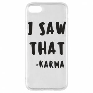 Etui na iPhone 8 I saw that. - Karma