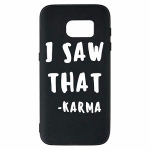 Etui na Samsung S7 I saw that. - Karma