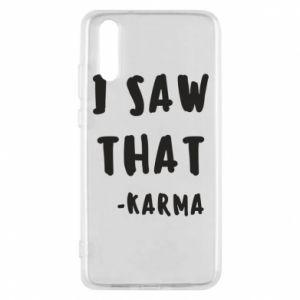 Etui na Huawei P20 I saw that. - Karma