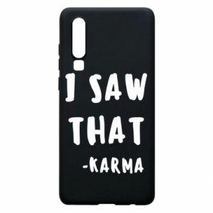 Etui na Huawei P30 I saw that. - Karma
