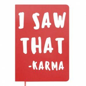 Notes I saw that. - Karma