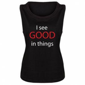 Damska koszulka bez rękawów I see good in things
