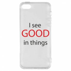 Etui na iPhone 5/5S/SE I see good in things