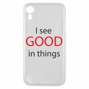 Etui na iPhone XR I see good in things