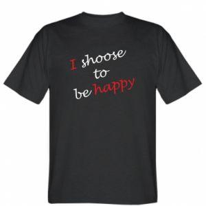 Koszulka I shoose to be happy