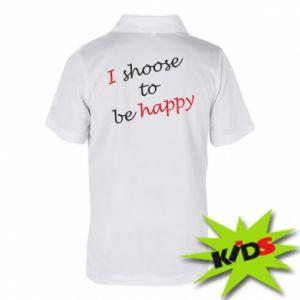 Dziecięca koszulka polo I shoose to be happy