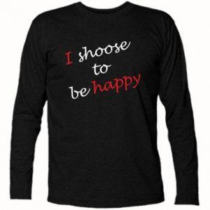 Koszulka z długim rękawem I shoose to be happy
