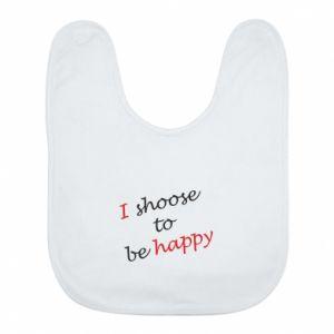 Śliniak I shoose to be happy