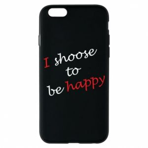 Etui na iPhone 6/6S I shoose to be happy