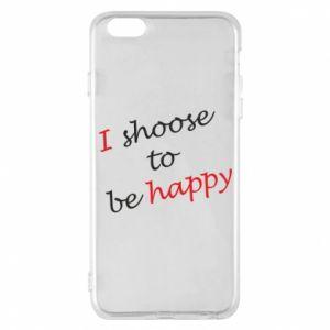Etui na iPhone 6 Plus/6S Plus I shoose to be happy