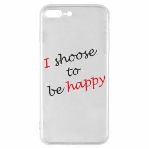 Etui na iPhone 8 Plus I shoose to be happy