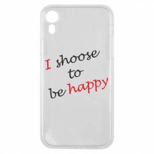 Etui na iPhone XR I shoose to be happy