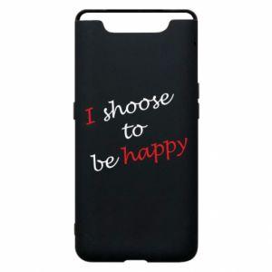 Etui na Samsung A80 I shoose to be happy