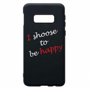 Etui na Samsung S10e I shoose to be happy