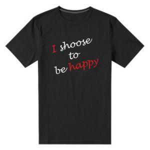 Męska premium koszulka I shoose to be happy