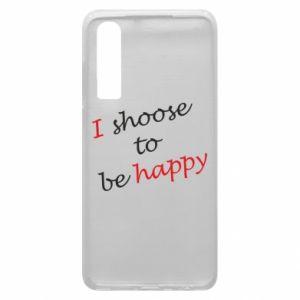 Etui na Huawei P30 I shoose to be happy