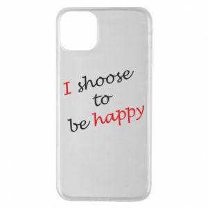 Etui na iPhone 11 Pro Max I shoose to be happy
