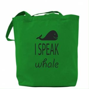 Bag I speak whale