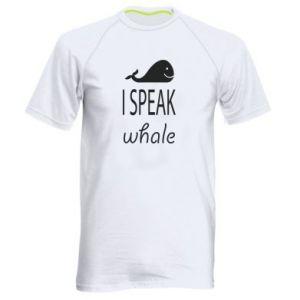 Men's sports t-shirt I speak whale