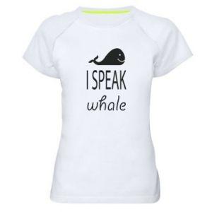 Damska koszulka sportowa I speak whale