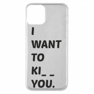 Etui na iPhone 11 I want o ki__ you