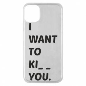 Etui na iPhone 11 Pro I want o ki__ you