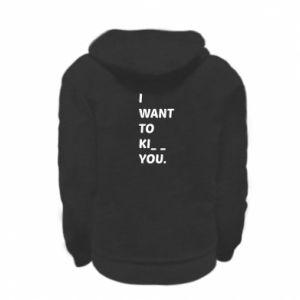 Bluza na zamek dziecięca I want o ki__ you