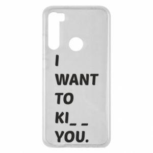 Etui na Xiaomi Redmi Note 8 I want o ki__ you