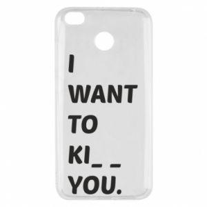 Etui na Xiaomi Redmi 4X I want o ki__ you