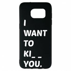 Etui na Samsung S7 EDGE I want o ki__ you