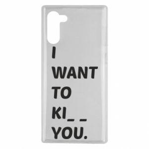 Etui na Samsung Note 10 I want o ki__ you