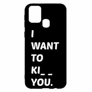 Etui na Samsung M31 I want o ki__ you