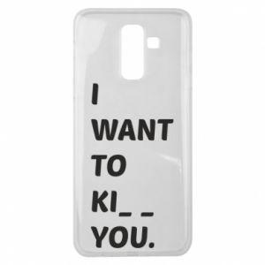 Etui na Samsung J8 2018 I want o ki__ you