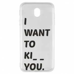 Etui na Samsung J7 2017 I want o ki__ you
