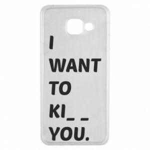 Etui na Samsung A3 2016 I want o ki__ you
