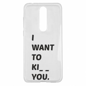 Etui na Nokia 5.1 Plus I want o ki__ you