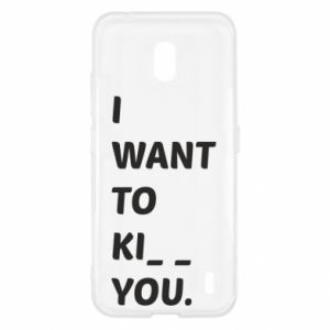 Etui na Nokia 2.2 I want o ki__ you